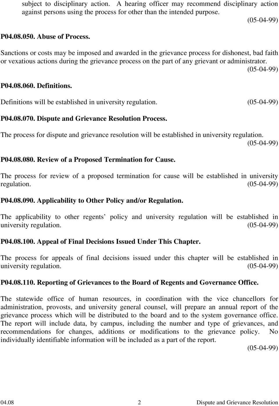(05-04-99) P04.08.060. Definitions. Definitions will be established in university regulation. (05-04-99) P04.08.070. Dispute and Grievance Resolution Process.