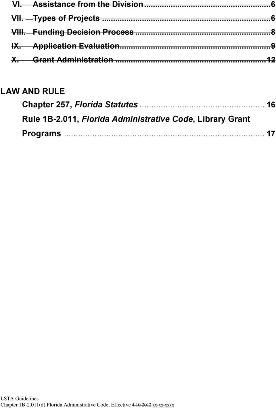 .. 12 LAW AND RULE Chapter 257, Florida Statutes... 16 Rule 1B-2.