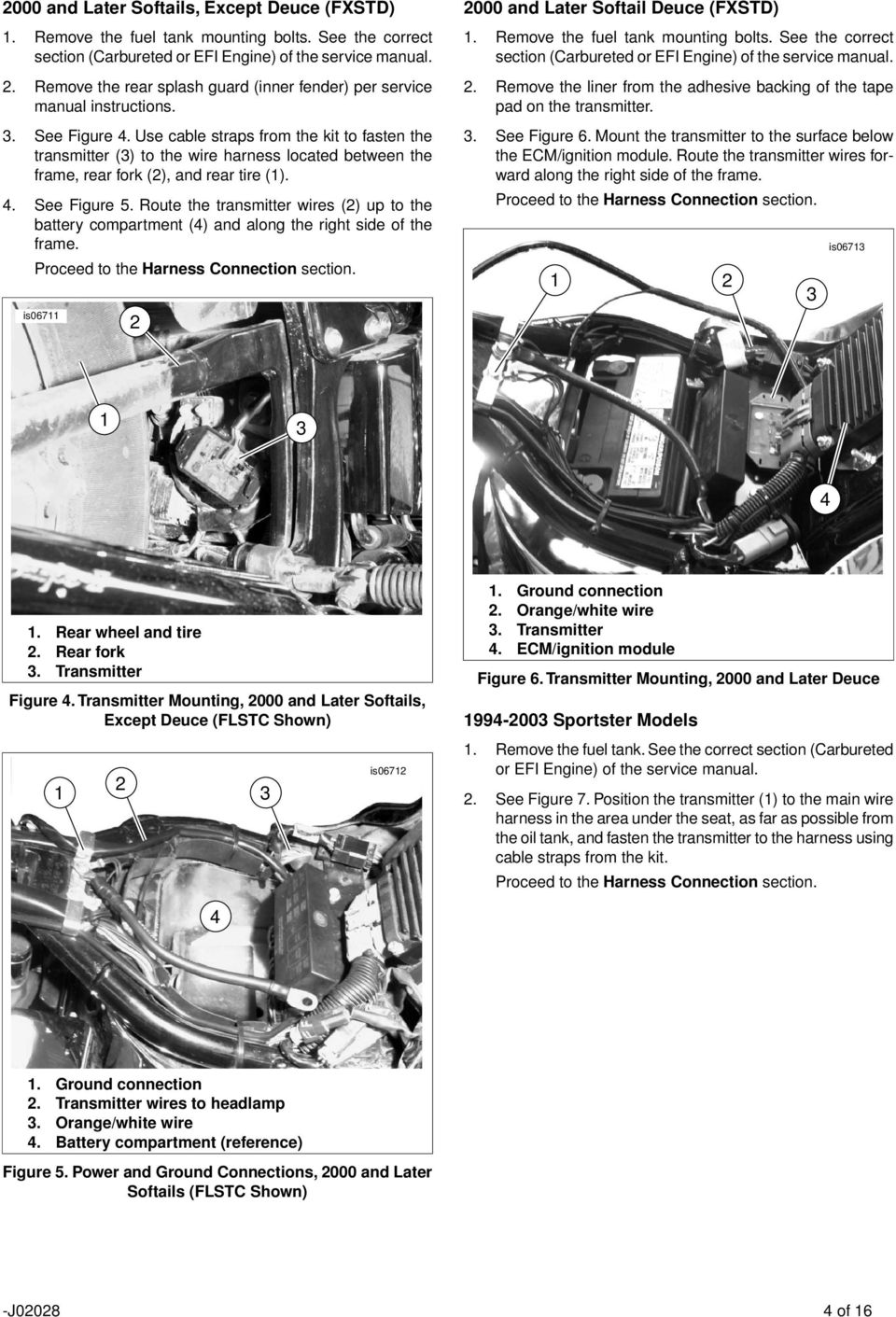 Use cable straps from the kit to fasten the transmitter () to the wire harness located between the frame, rear fork (), and rear tire (). 4. See Figure 5.