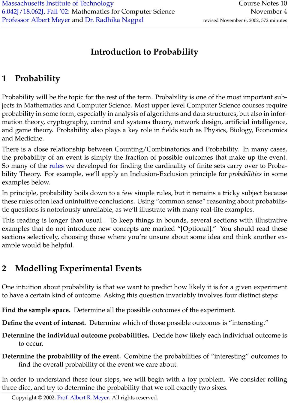 Probability is one of the most important subjects in Mathematics and Computer Science.