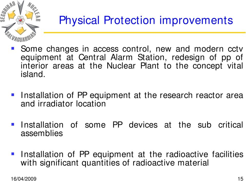 Installation of PP equipment at the research reactor area and irradiator location Installation of some PP devices at