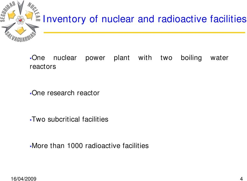reactors One research reactor Two subcritical