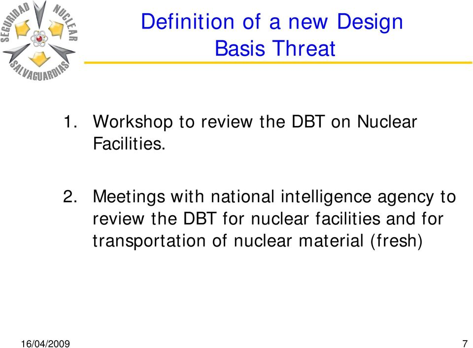 Meetings with national intelligence agency to review the DBT