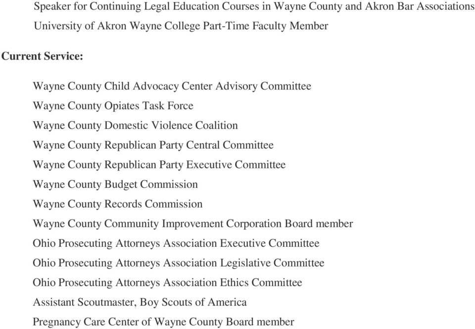 Wayne County Budget Commission Wayne County Records Commission Wayne County Community Improvement Corporation Board member Ohio Prosecuting Attorneys Association Executive Committee Ohio