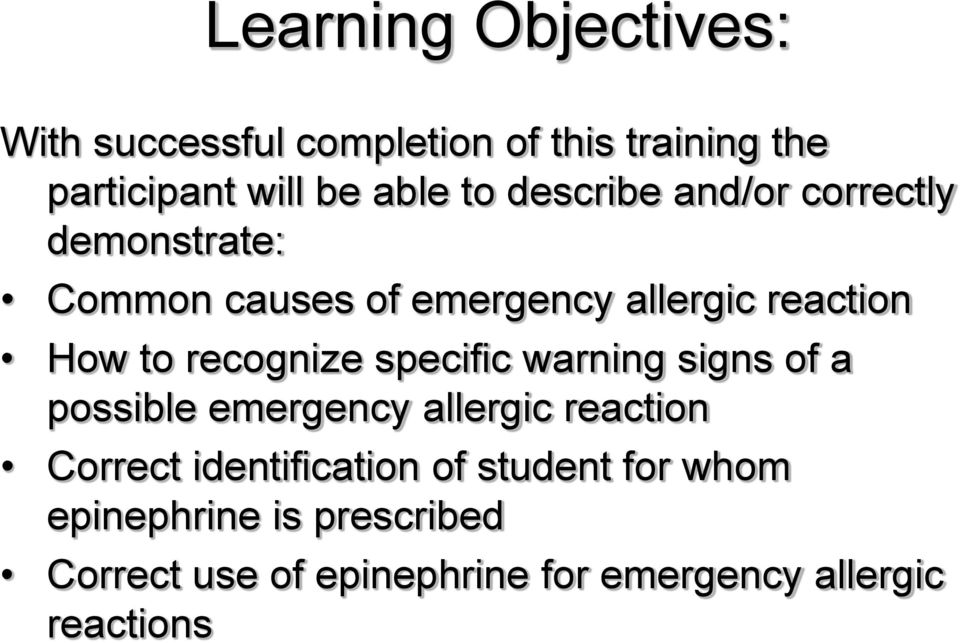 recognize specific warning signs of a possible emergency allergic reaction Correct identification