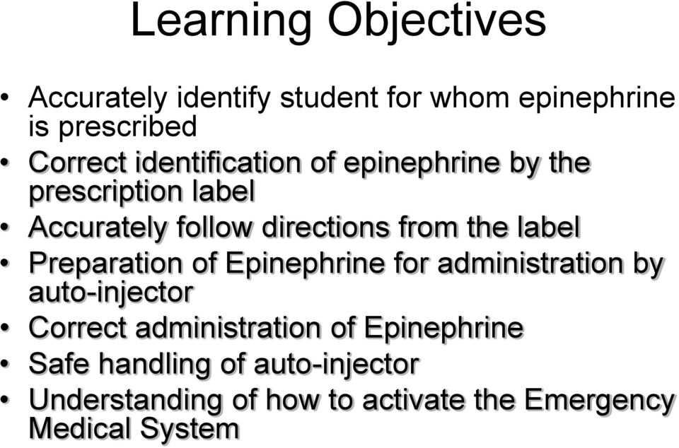 label Preparation of Epinephrine for administration by auto-injector Correct administration of
