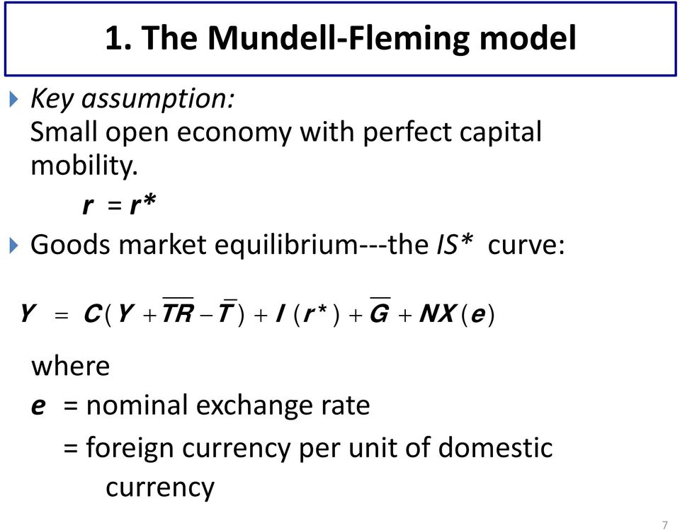 r = r* Goods market equilibrium the IS* curve: Y C( Y TR T ) I (