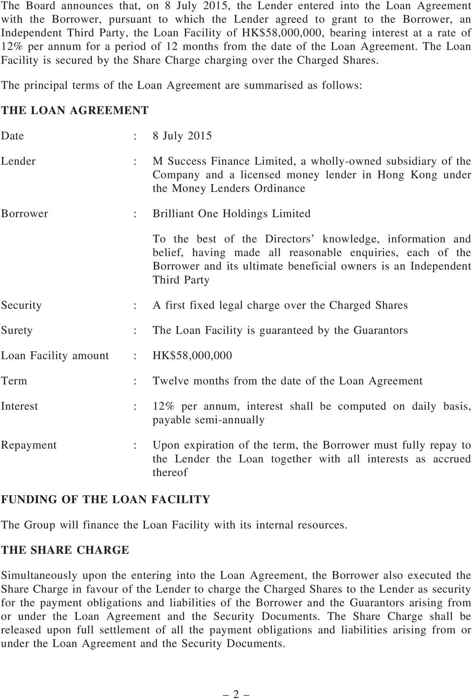 The Loan Facility is secured by the Share Charge charging over the Charged Shares.