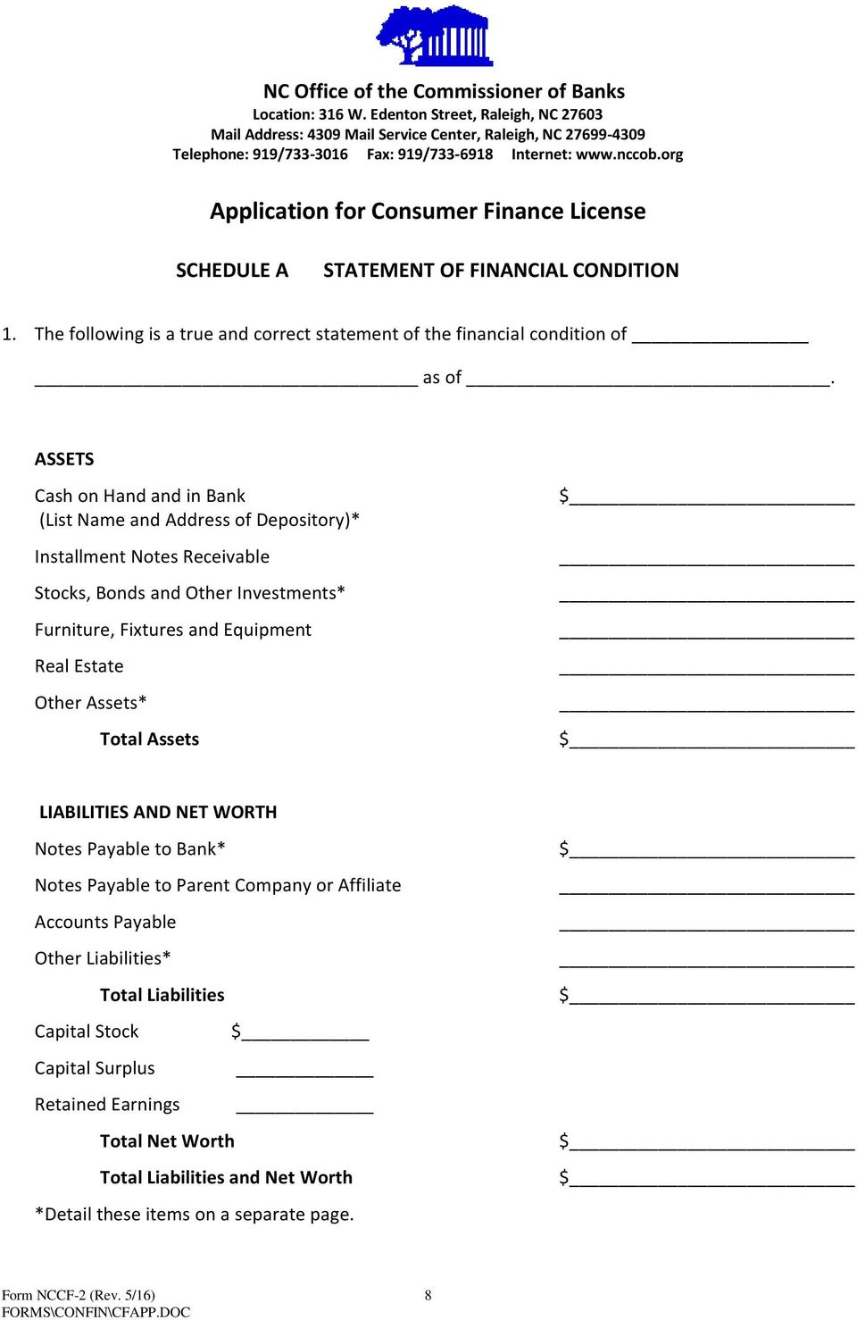 org Application for Consumer Finance License SCHEDULE A STATEMENT OF FINANCIAL CONDITION 1. The following is a true and correct statement of the financial condition of as of.