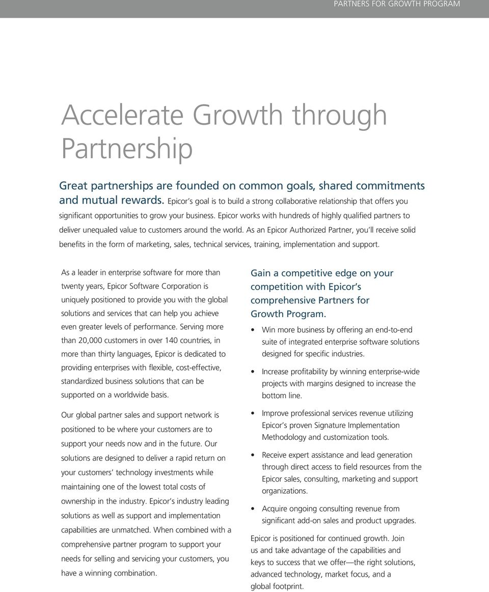 Epicor works with hundreds of highly qualified partners to deliver unequaled value to customers around the world.