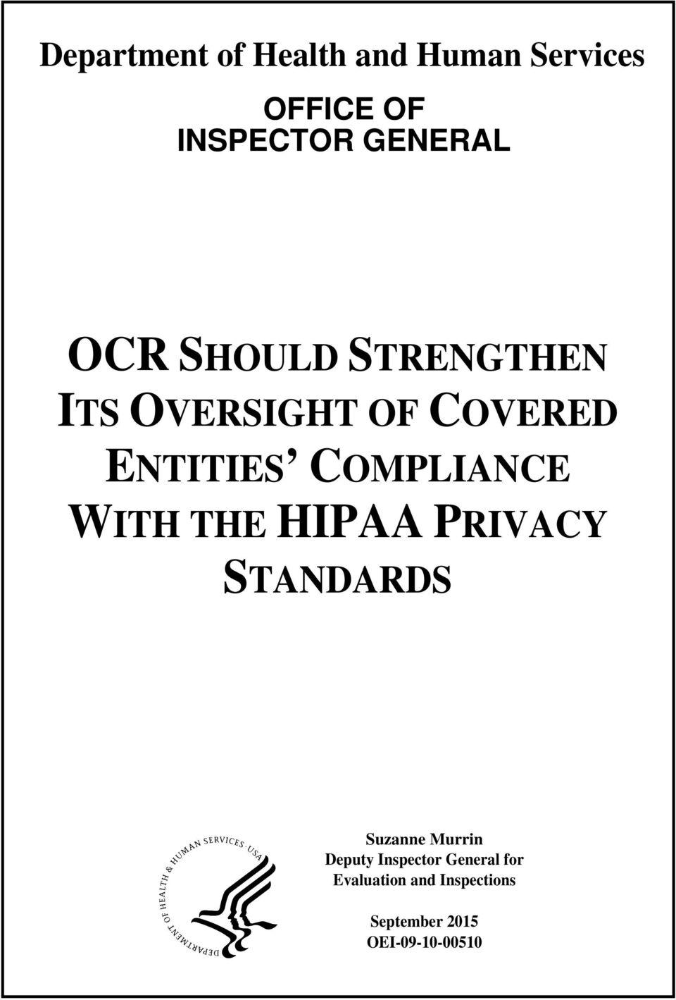 WITH THE HIPAA PRIVACY STANDARDS Suzanne Murrin Deputy Inspector