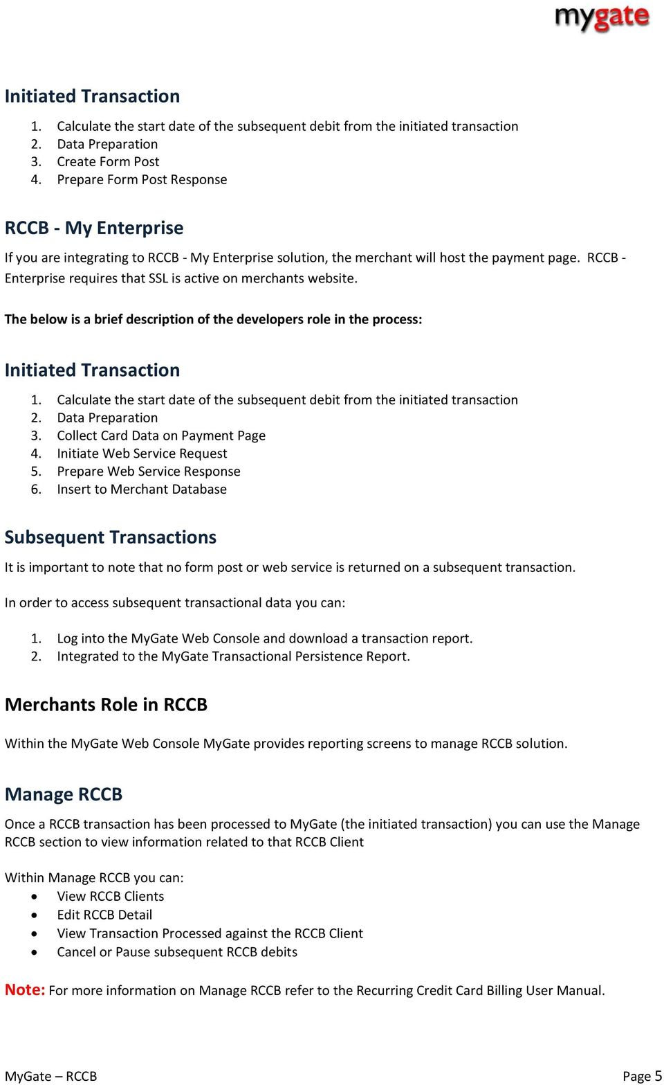 RCCB - Enterprise requires that SSL is active on merchants website. The below is a brief description of the developers role in the process: 1.