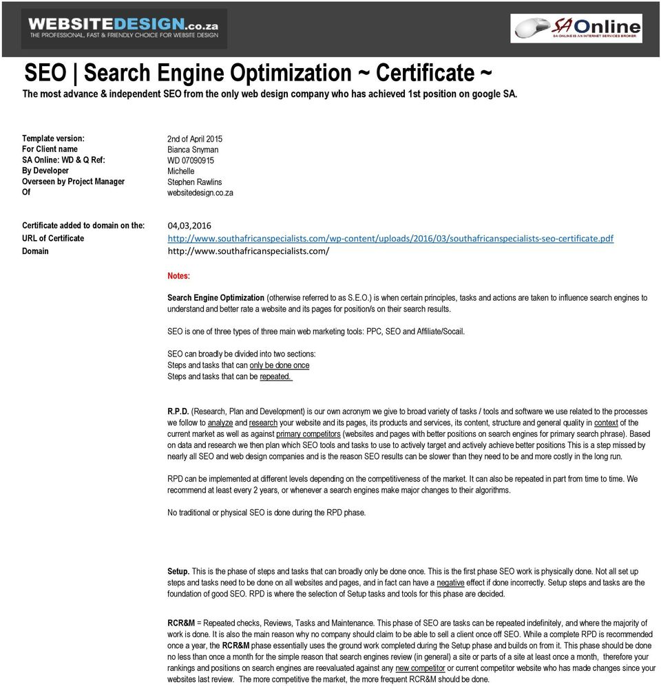 za Certificate added to domain on the: 04,03,2016 URL of Certificate http://www.southafricanspecialists.com/wp-content/uploads/2016/03/southafricanspecialists-seo-certificate.pdf Domain http://www.