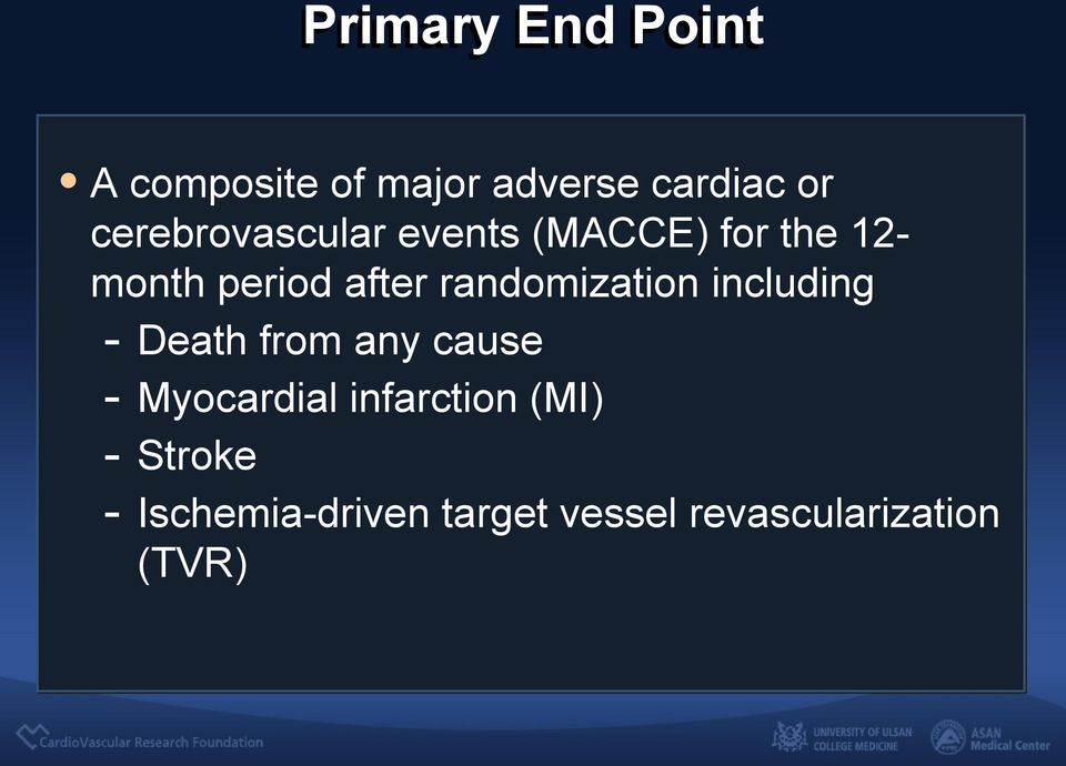 randomization including - Death from any cause - Myocardial