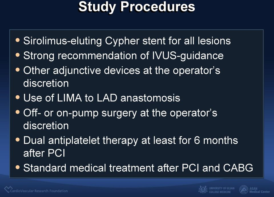 LAD anastomosis Off- or on-pump surgery at the operator s discretion Dual