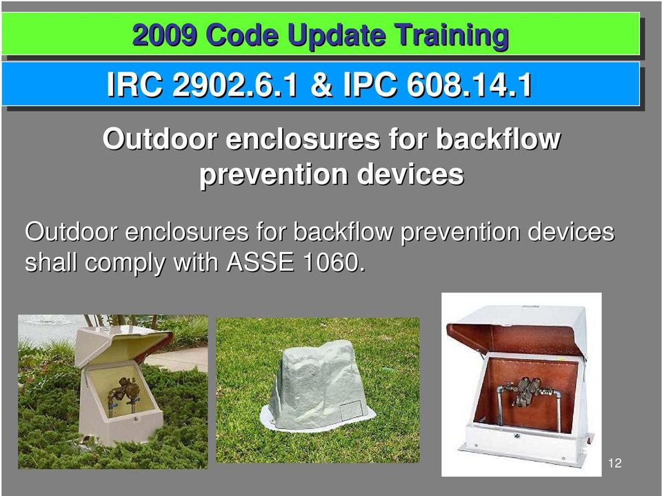 prevention devices Outdoor enclosures