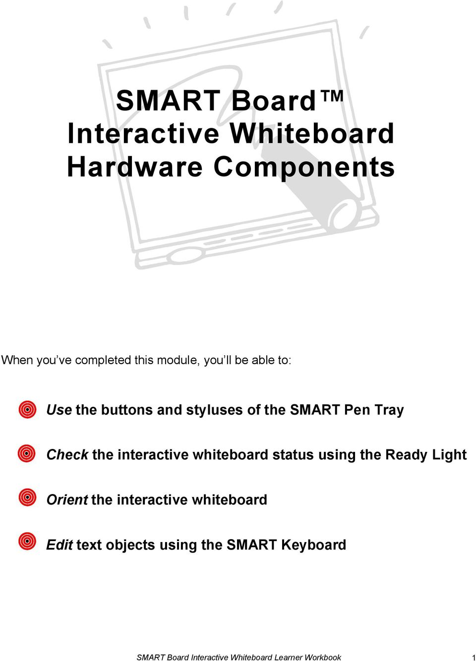 the buttons and styluses of the SMART Pen Tray Check the interactive whiteboard status
