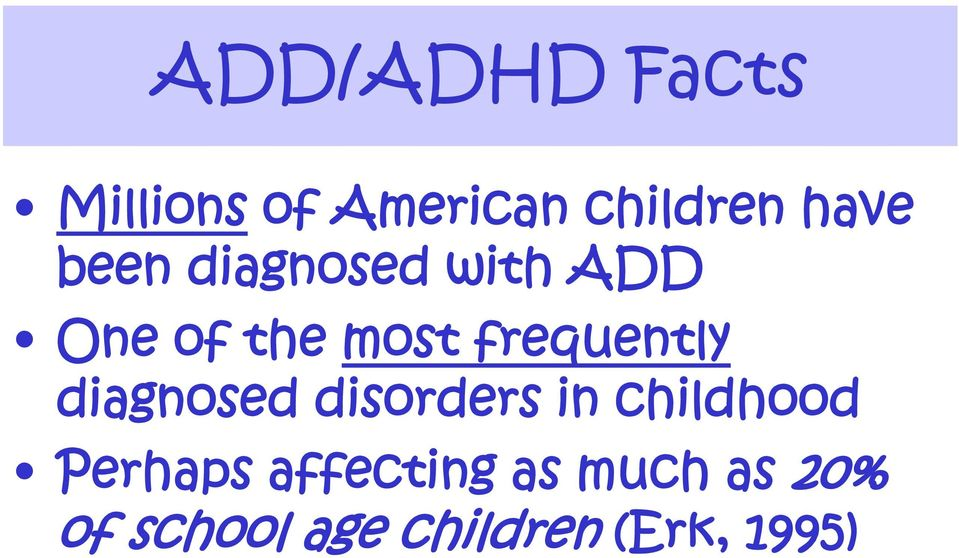 diagnosed disorders in childhood Perhaps affecting