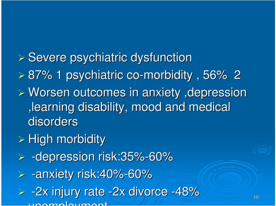 and medical disorders High morbidity -depression risk:35%-60%