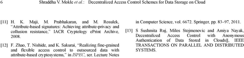 Sakurai, Realizing fine-grained and flexible access control to outsourced data with attribute-based cryptosystems, in ISPEC, ser. Lecture Notes in Computer Science, vol.
