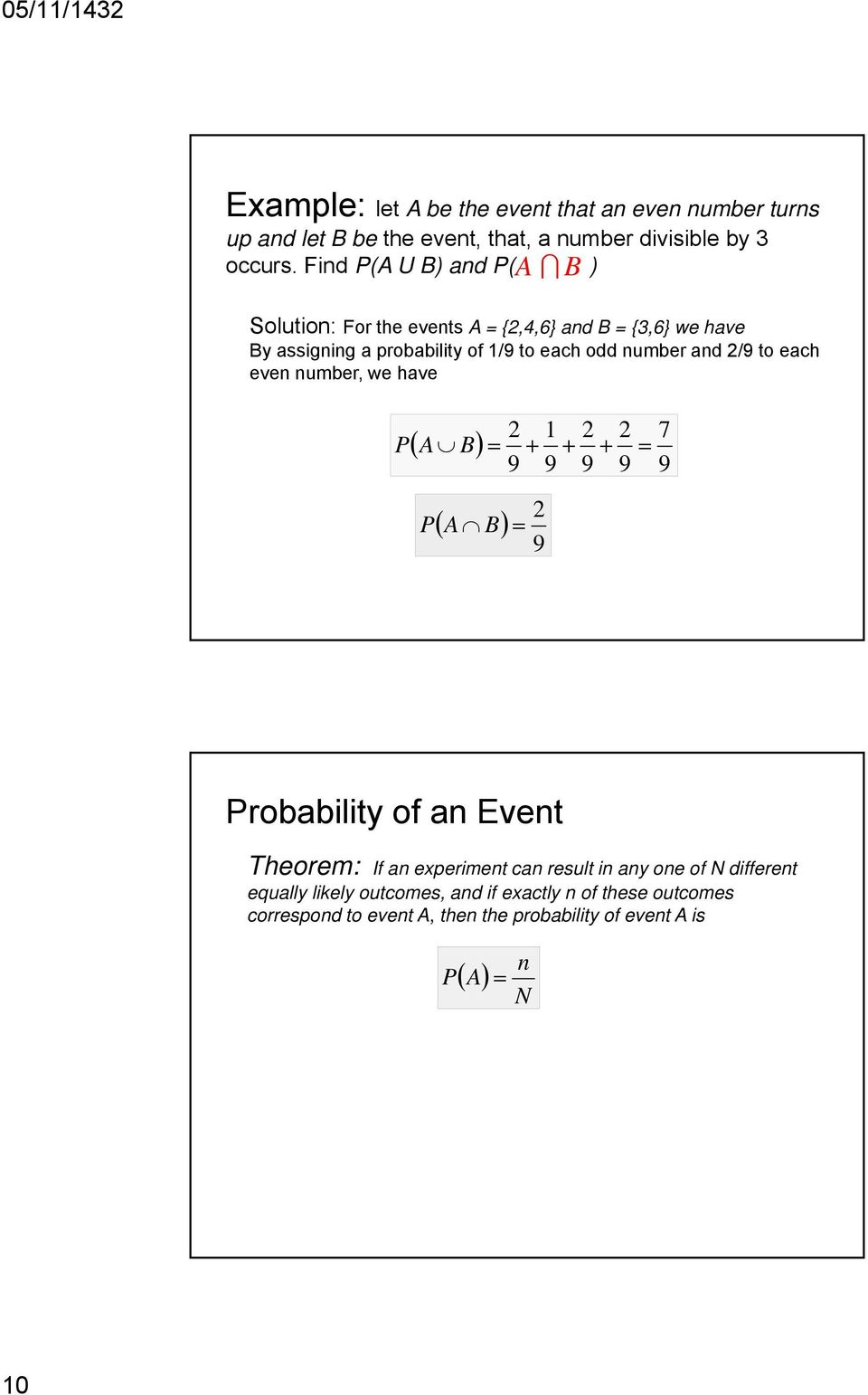 2/9 to each even number, we have ( A ) ( A ) 2 9 + 2 9 1 9 + 2 9 + 2 9 7 9 robability of an Event Theorem: If an experiment can result