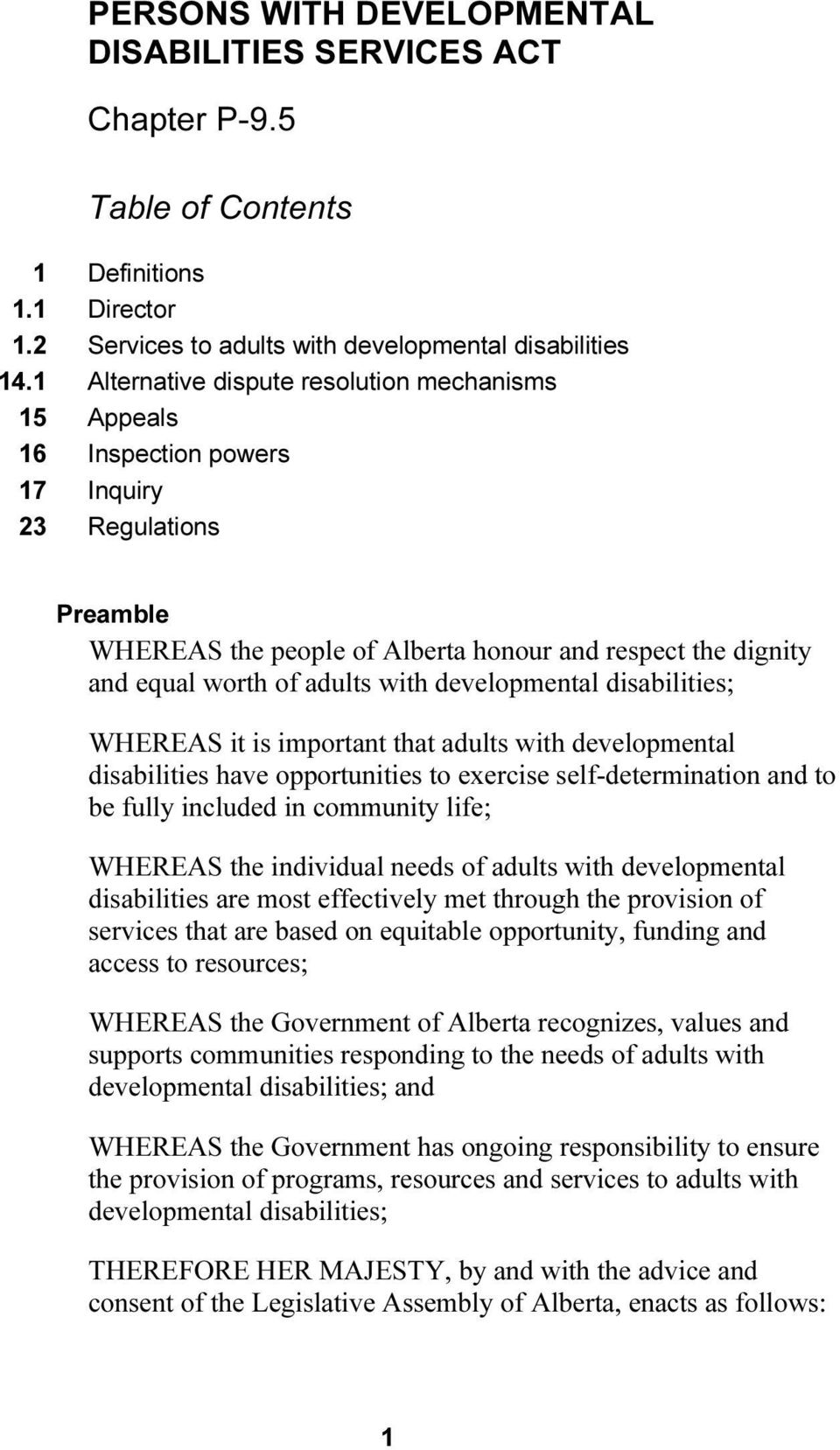 with developmental disabilities; WHEREAS it is important that adults with developmental disabilities have opportunities to exercise self-determination and to be fully included in community life;