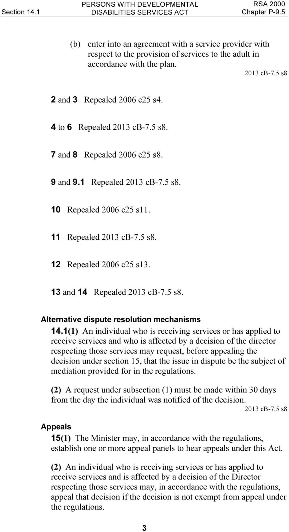 13 and 14 Repealed 2013 cb-7.5 s8. Alternative dispute resolution mechanisms 14.