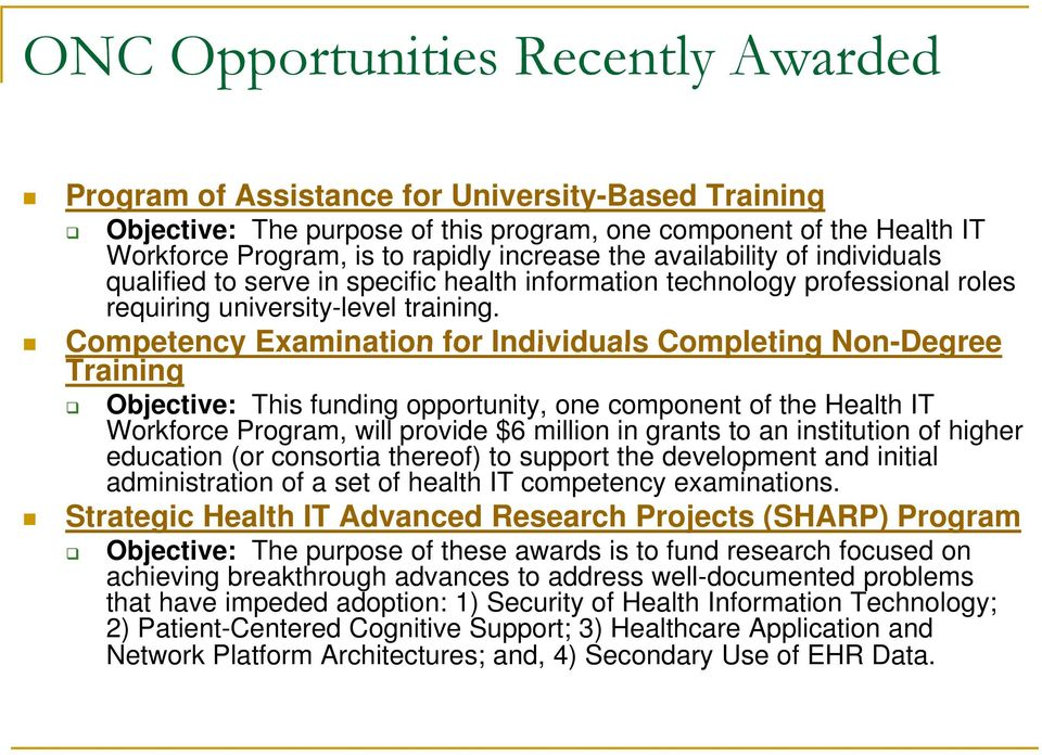 Competency Examination for Individuals Completing Non-Degree Training Objective: This funding opportunity, one component of the Health IT Workforce Program, will provide $6 million in grants to an