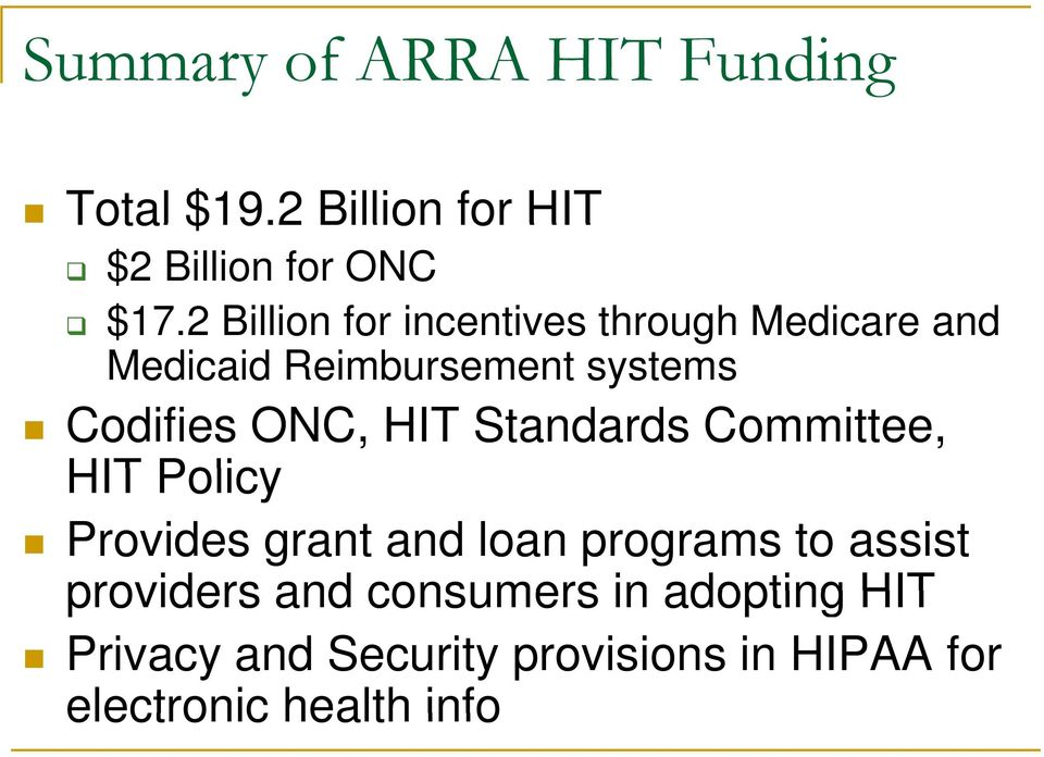 ONC, HIT Standards Committee, HIT Policy Provides grant and loan programs to assist