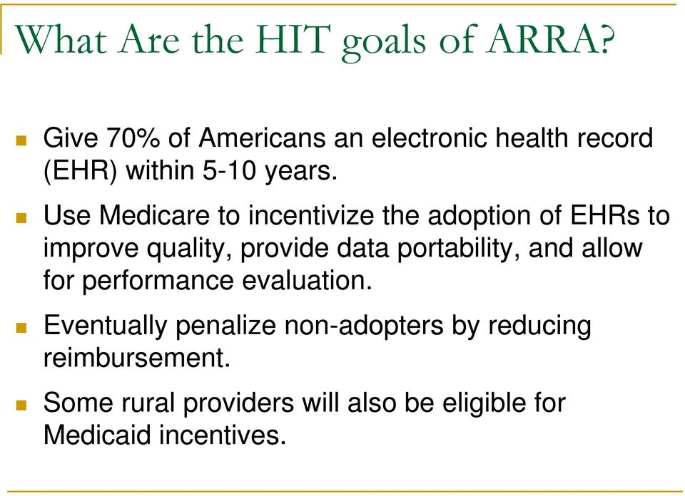 Use Medicare to incentivize the adoption of EHRs to improve quality, provide data