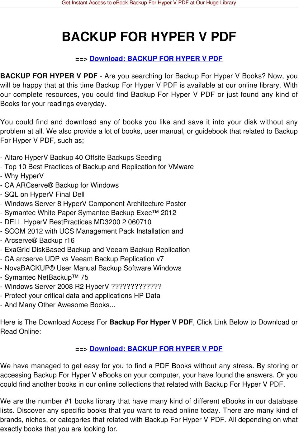 With our complete resources, you could find Backup For Hyper V PDF or just found any kind of Books for your readings everyday.