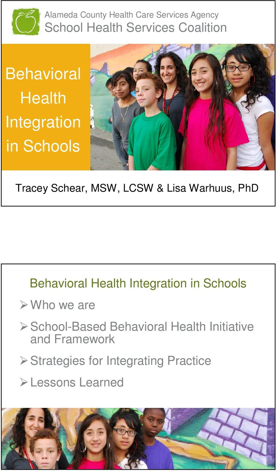 Warhuus, PhD Behavioral Health Integration in Schools Who we are School-Based