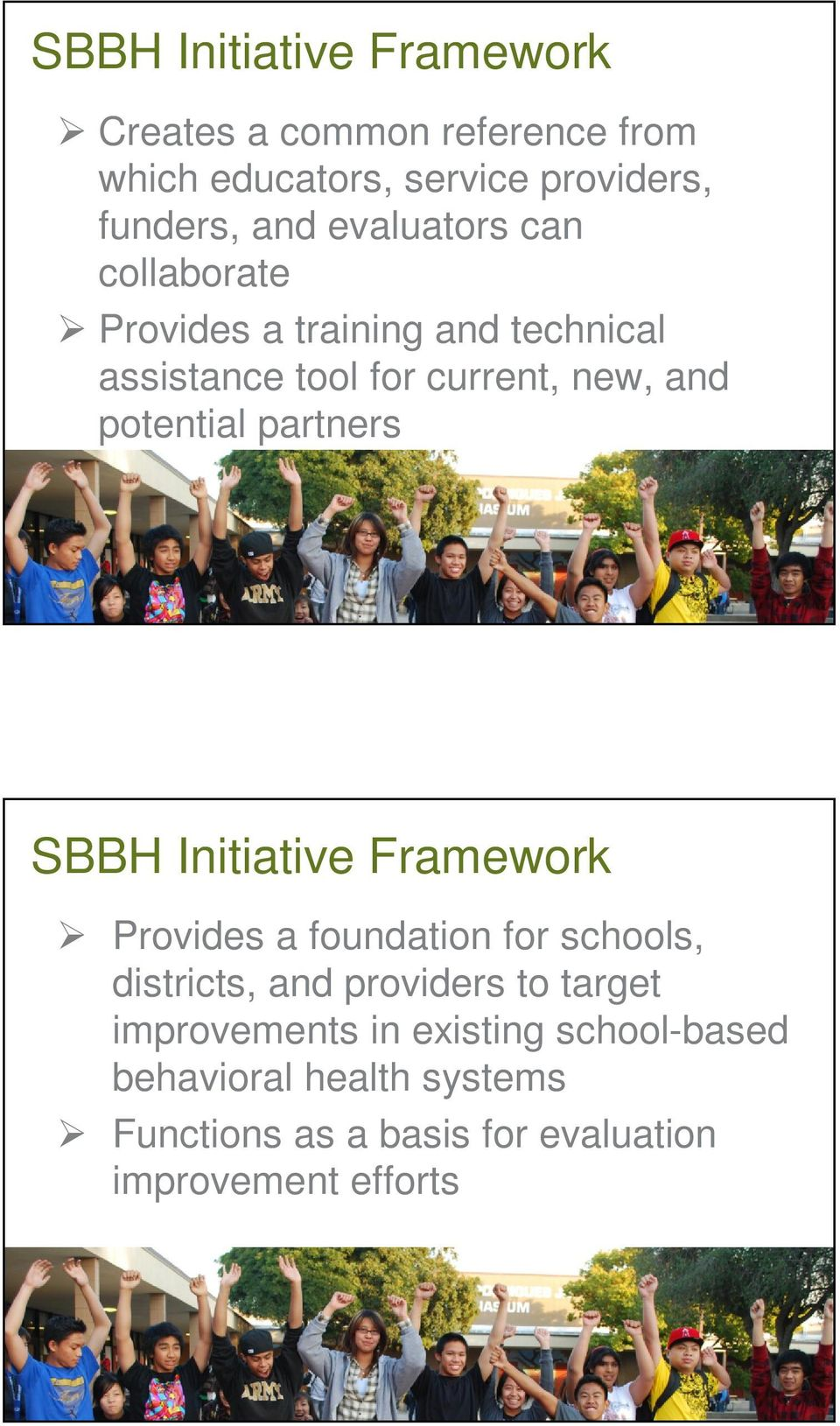 partners SBBH Initiative Framework Provides a foundation for schools, districts, and providers to target