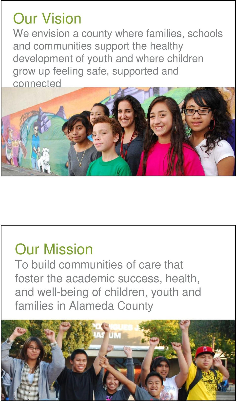 supported and connected Our Mission To build communities of care that foster the