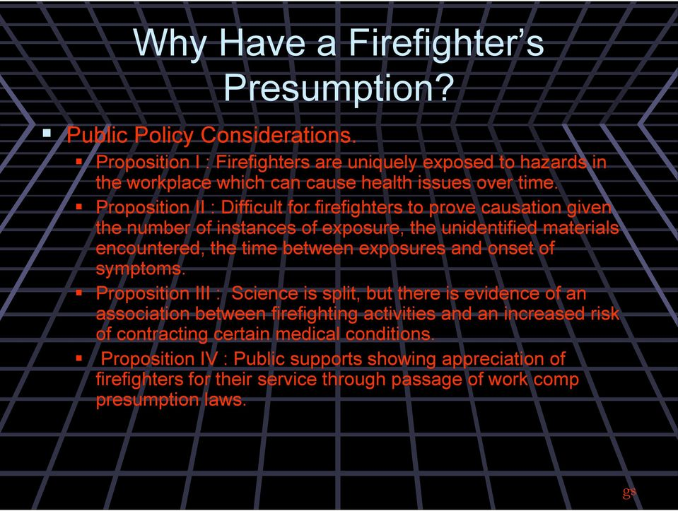 Proposition II : Difficult for firefighters to prove causation given the number of instances of exposure, the unidentified materials encountered, the time between exposures
