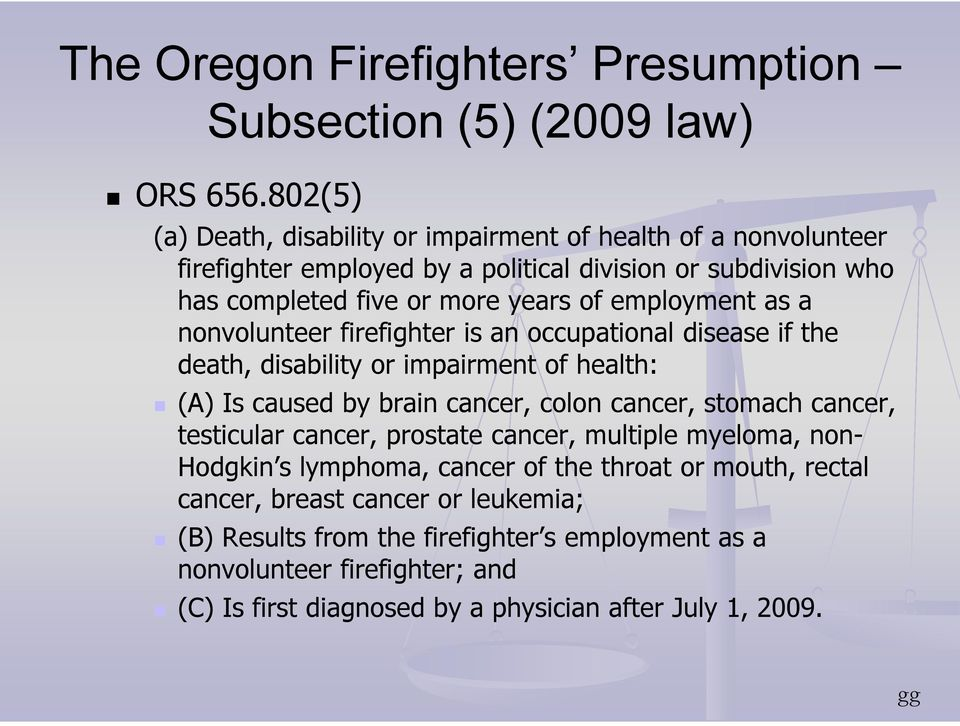 employment as a nonvolunteer firefighter is an occupational disease if the death, disability or impairment of health: (A) Is caused by brain cancer, colon cancer, stomach cancer,
