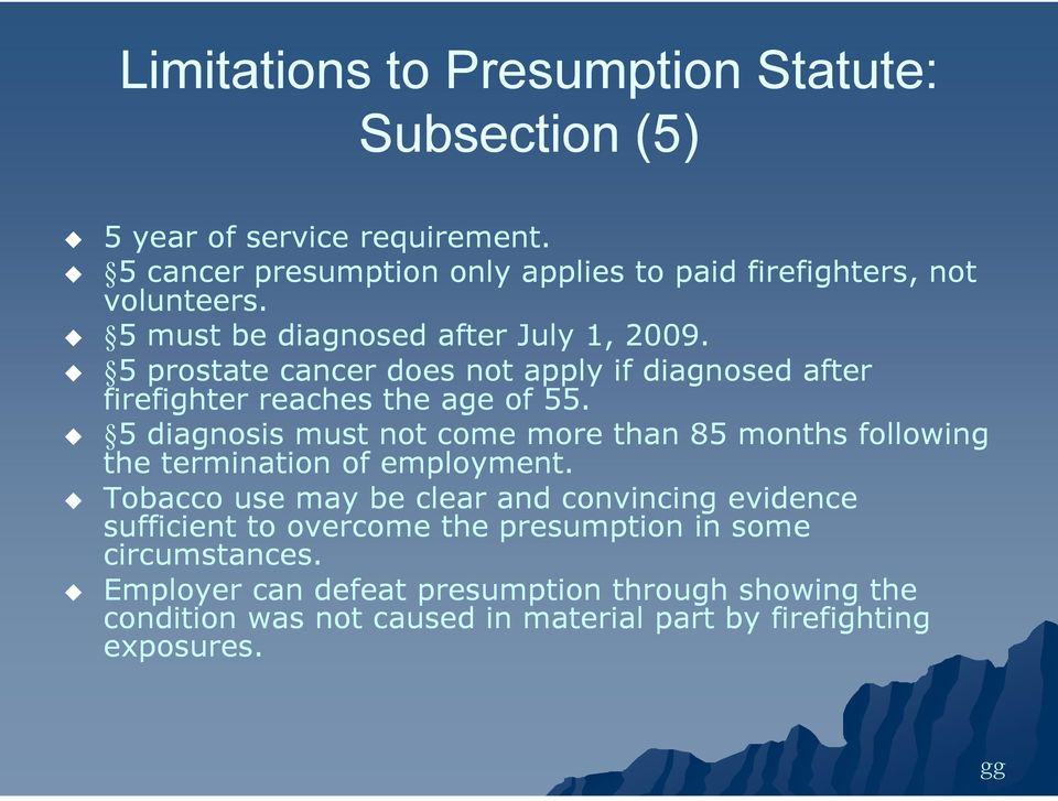 55 prostate cancer does not apply if diagnosed after firefighter reaches the age of 55.