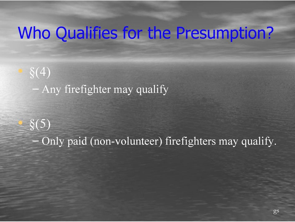 (4) Any firefighter may qualify