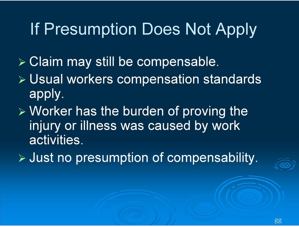 Worker has the burden of proving the injury or illness was