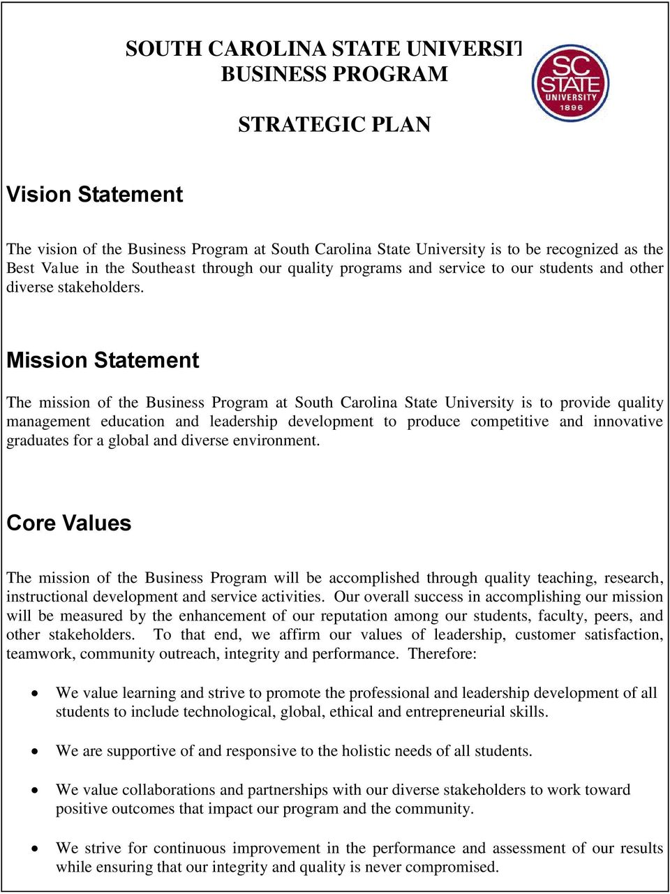Mission Statement The mission of the Business Program at South Carolina State University is to provide quality management education and leadership development to produce competitive and innovative