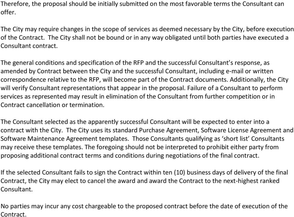 The City shall not be bound or in any way obligated until both parties have executed a Consultant contract.