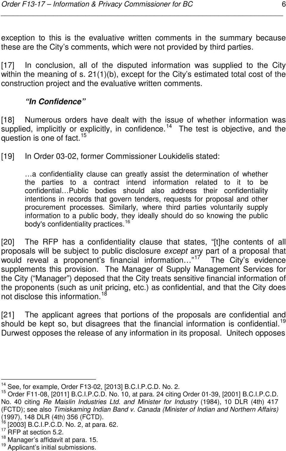 21(1)(b), except for the City s estimated total cost of the construction project and the evaluative written comments.