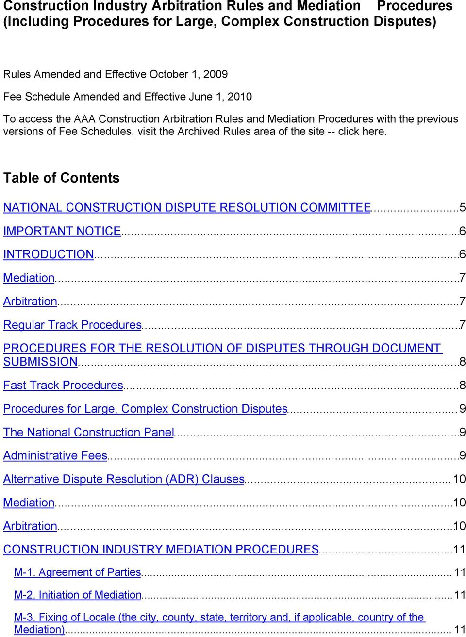 Table of Contents NATIONAL CONSTRUCTION DISPUTE RESOLUTION COMMITTEE...5 IMPORTANT NOTICE...6 INTRODUCTION...6 Mediation...7 Arbitration...7 Regular Track Procedures.