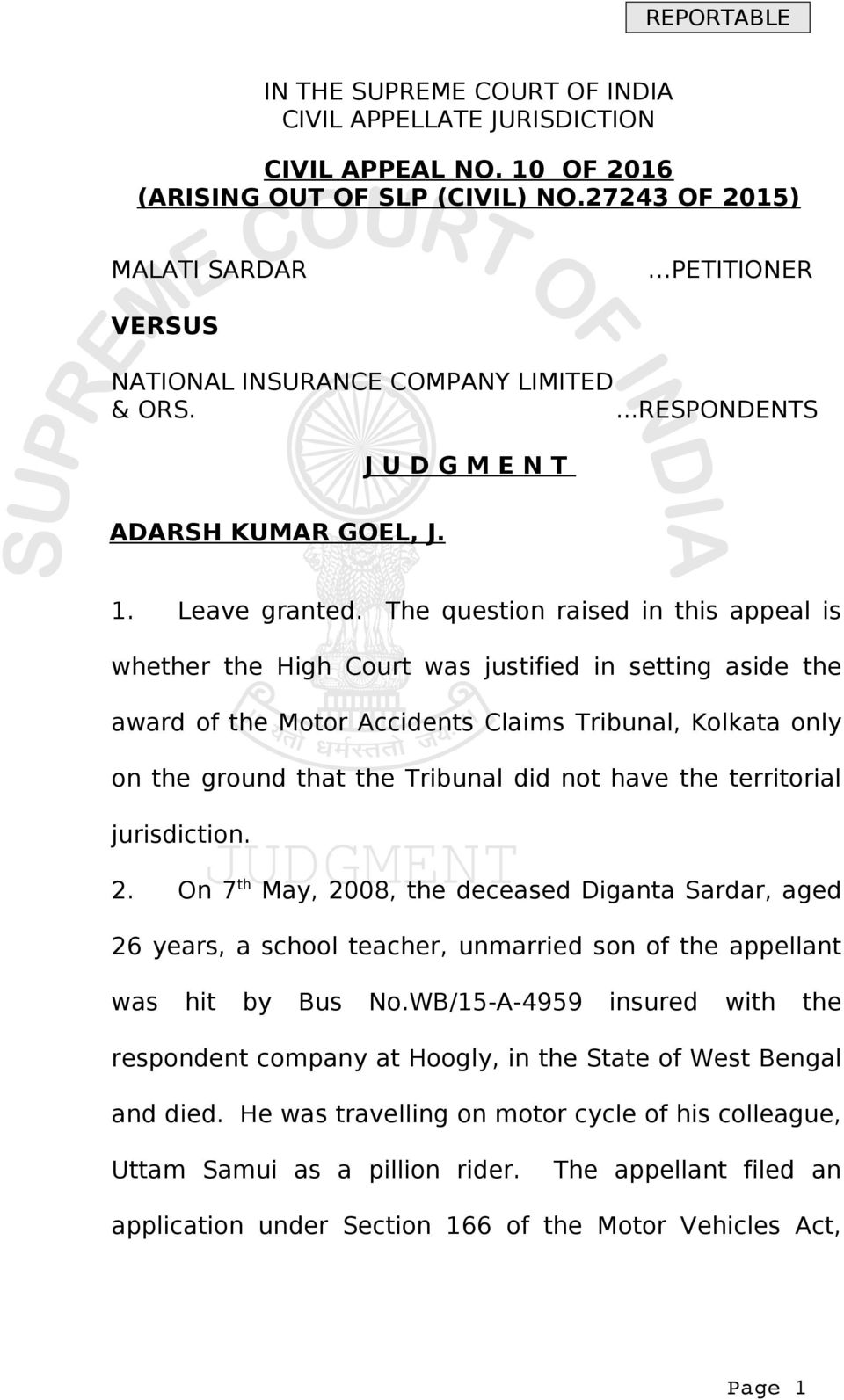 The question raised in this appeal is whether the High Court was justified in setting aside the award of the Motor Accidents Claims Tribunal, Kolkata only on the ground that the Tribunal did not have