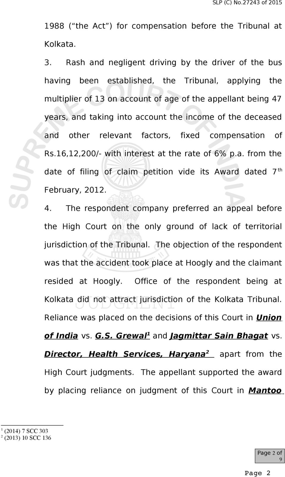 income of the deceased and other relevant factors, fixed compensation of Rs.16,12,200/- with interest at the rate of 6% p.a. from the date of filing of claim petition vide its Award dated 7 th February, 2012.