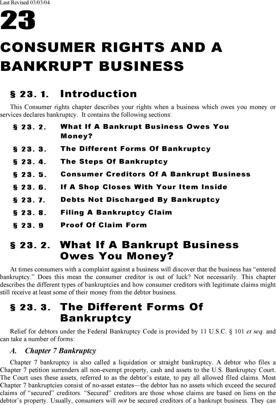 . 2. What If A Bankrupt Business Owes You Money? 23. 3. The Different Forms Of Bankruptcy 23. 4. The Steps Of Bankruptcy 23. 5. Consumer Creditors Of A Bankrupt Business 23. 6.