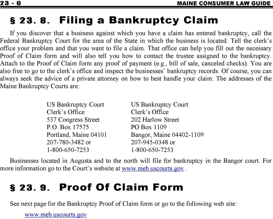 located. Tell the clerk s office your problem and that you want to file a claim.