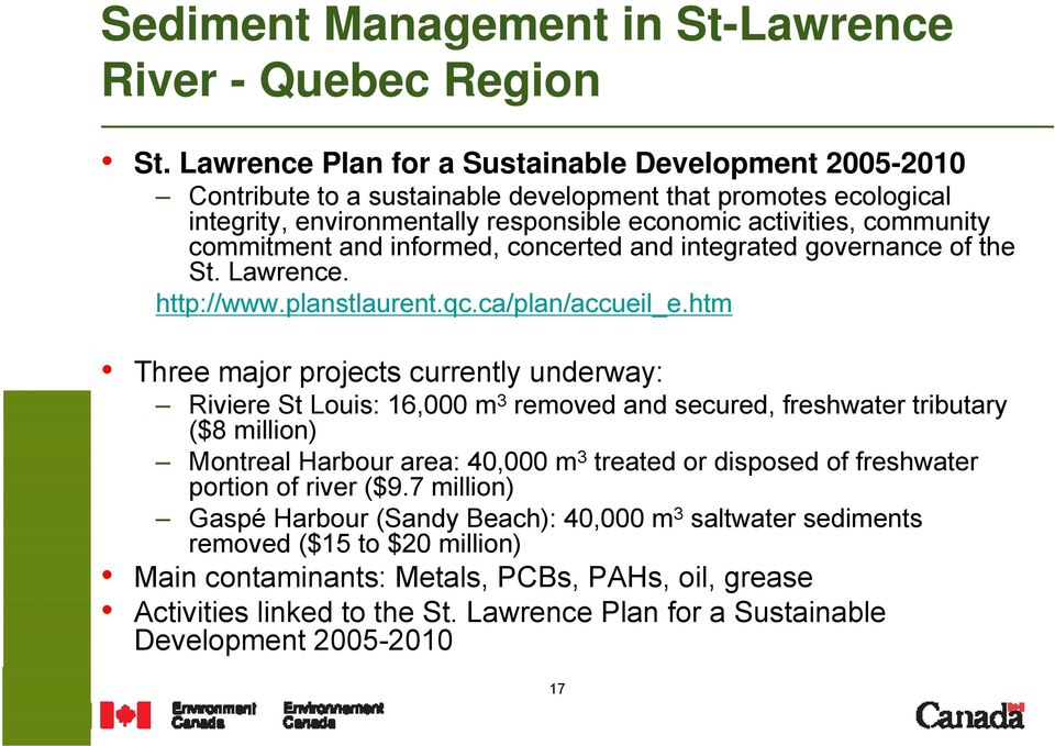 and informed, concerted and integrated governance of the St. Lawrence. http://www.planstlaurent.qc.ca/plan/accueil_e.