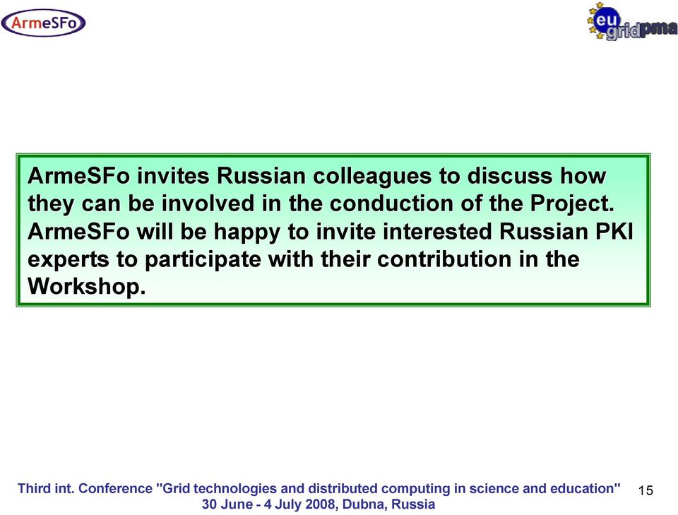 ArmeSFo will be happy to invite interested Russian PKI