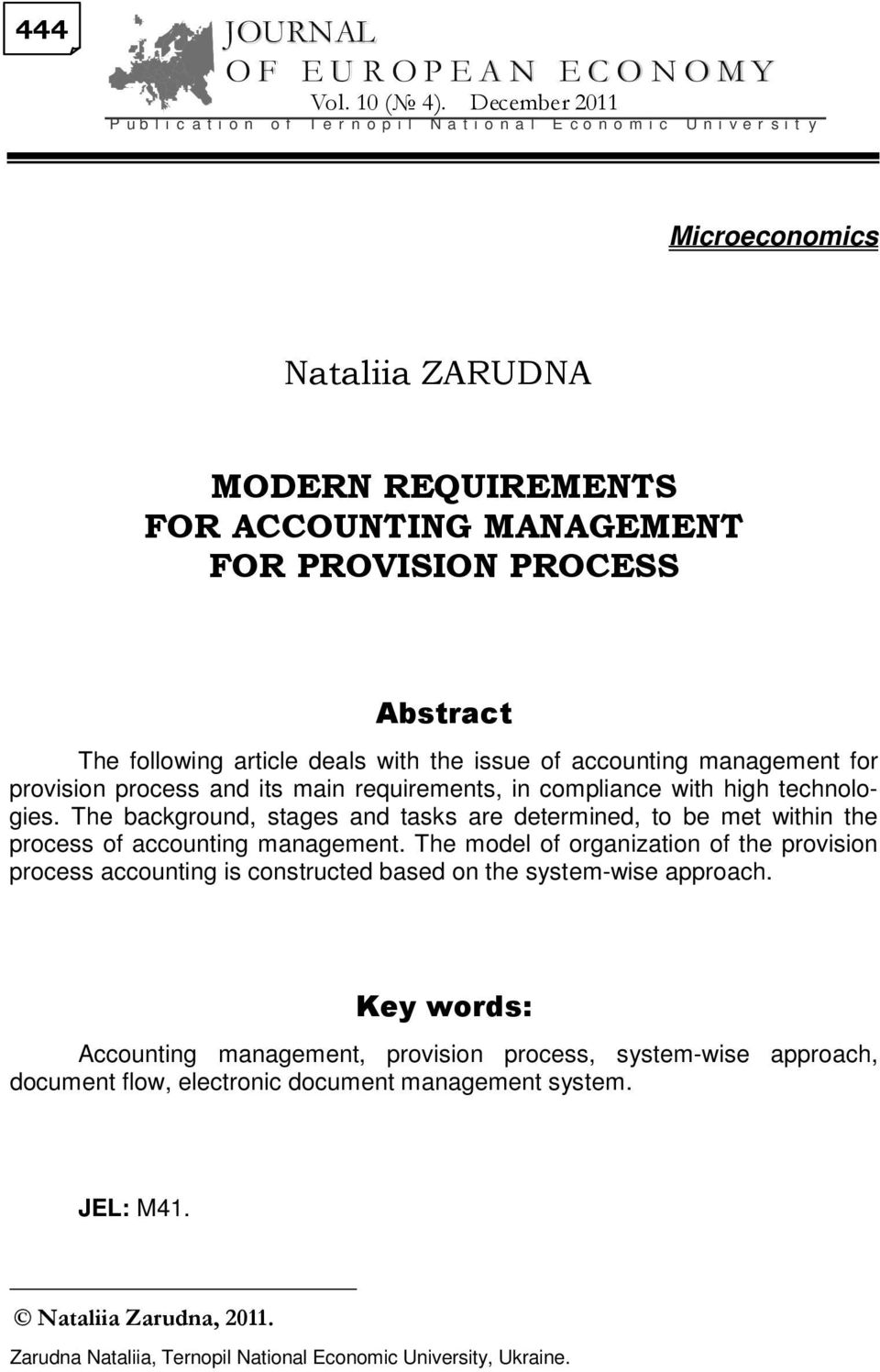 PROCESS Abstract The following article deals with the issue of accounting management for provision process and its main requirements, in compliance with high technologies.